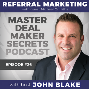 Referral Marketing with Guest Michael Griffiths