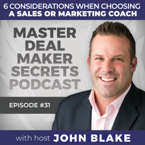 6 considerations when choosing a sales or marketing coach with John Blake