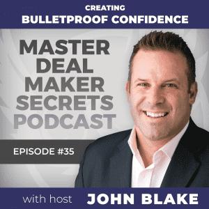John Blake Creating Bulletproof Confidence