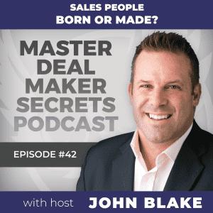 John Blake - Sales People: Born or Made?