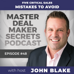 John Blake Five Critical Sales Mistakes To Avoid