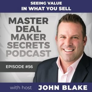 John Blake - Seeing Value In What You Sell