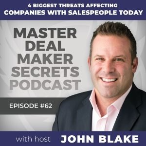 John Blake 4 Threats Affecting Companies With Salespeople Today