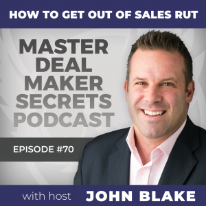 John Blake How to Get Out of a Sales Rut
