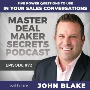 John Blake Five Power Questions to Use in Your Sales Conversations