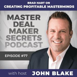 John Blake Brad Hart on Creating Profitable Masterminds