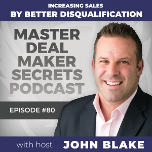 John Blake Increasing Sales by Better Disqualification