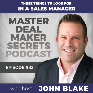 John Blake 3 Things to Look For in a Sales Manager