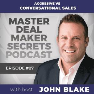 John Blake Aggresive vs Conversational Sales