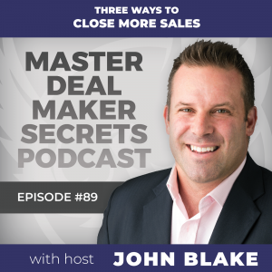 John Blake Three Ways to Close More Sales