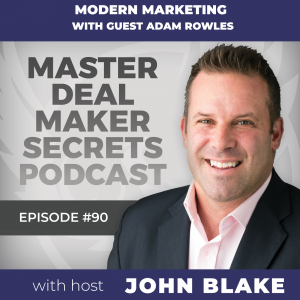 John Blake Modern Marketing with guest Adam Rowles