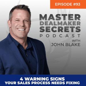 John Blake 4 Warning Signs Your Sales Process Needs Fixing