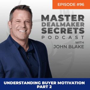 John Blake Understanding Buyer Motivation Part 2