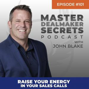 John Blake Raise Your Energy in Your Sales Calls