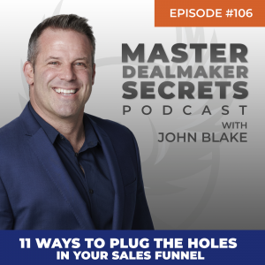 John Blake 11 Ways to Plug the Holes in Your Sales Funnel