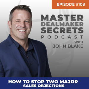 John Blake How to Stop Two Major Sales Objections