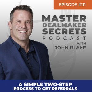 John Blake A Simple Two-Step Process to Get Referrals