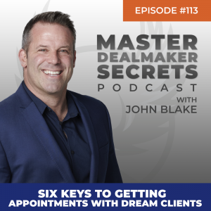 John Blake Six Keys to Getting Appointments With Clients