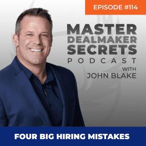 John Blake Four Big Hiring Mistakes