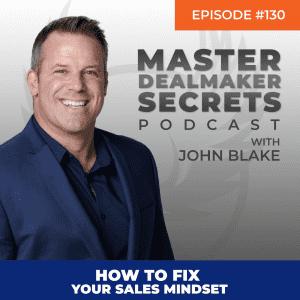 John Blake How to Fix Your Sales Mindset